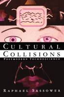 Cultural Collisions: Postmodern Technoscience (Paperback)