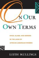 On Our Own Terms: Race, Class, and Gender in the Lives of African-American Women (Paperback)