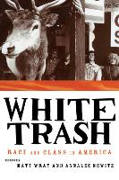 White Trash: Race and Class in America (Paperback)
