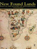 New Found Lands: Maps in the History of Exploration (Hardback)