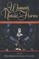 Women's Untold Stories: Breaking Silence, Talking Back, Voicing Complexity (Paperback)