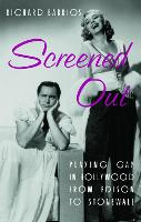 Screened Out: Playing Gay in Hollywood from Edison to Stonewall (Paperback)