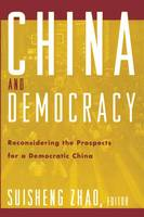 China and Democracy: Reconsidering the Prospects for a Democratic China (Hardback)