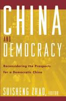 China and Democracy: Reconsidering the Prospects for a Democratic China (Paperback)