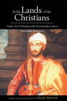 In the Lands of the Christians: Arabic Travel Writing in the 17th Century (Paperback)