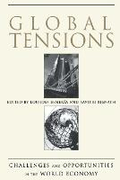 Global Tensions: Challenges and Opportunities in the World Economy (Paperback)