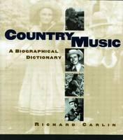 Country Music: A Biographical Dictionary (Hardback)