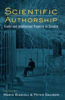 Scientific Authorship: Credit and Intellectual Property in Science (Hardback)