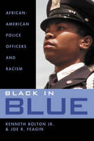 Black in Blue: African-American Police Officers and Racism (Paperback)