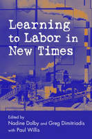 Learning to Labor in New Times - Critical Social Thought (Paperback)