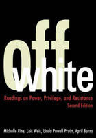 Off White: Readings on Power, Privilege, and Resistance (Paperback)