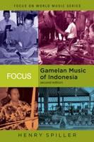 Focus: Gamelan Music of Indonesia - Focus on World Music Series (Paperback)
