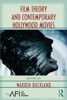 Film Theory and Contemporary Hollywood Movies - AFI Film Readers (Paperback)