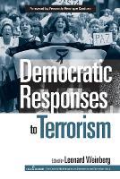 Democratic Responses To Terrorism (Paperback)