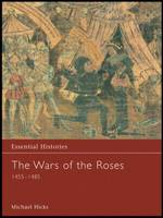 The Wars of the Roses 1455-1485 - Essential Histories (Hardback)