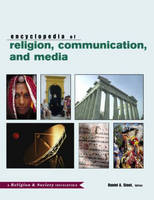 The Routledge Encyclopedia of Religion, Communication, and Media - Religion and Society v. 8 (Hardback)