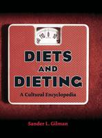 Diets and Dieting: A Cultural Encyclopedia (Hardback)
