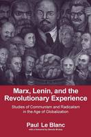 Marx, Lenin, and the Revolutionary Experience: Studies of Communism and Radicalism in an Age of Globalization (Paperback)