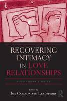 Recovering Intimacy in Love Relationships: A Clinician's Guide - Routledge Series on Family Therapy and Counseling (Hardback)