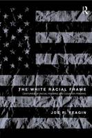 The White Racial Frame: Centuries of Racial Framing and Counter-Framing (Paperback)