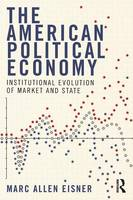 The American Political Economy: Institutional Evolution of Market and State (Paperback)