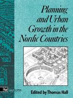 Planning and Urban Growth in Nordic Countries - Planning, History and Environment Series (Hardback)