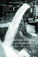 Hydraulic Modelling: An Introduction: Principles, Methods and Applications (Paperback)