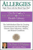 Allergies: Fight Them with the Blood Type Diet (Paperback)