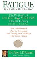 Fatigue: Fight it with the Blood Type Diet (Paperback)