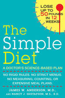 Simple Diet: No Rigid Rules, No Strict Menus, No Measuring, Counting, or Expensive Meal Plans. (Paperback)