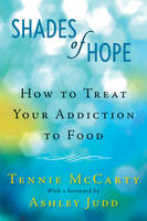 Shades of Hope: How to Treat Your Addiction to Food (Paperback)