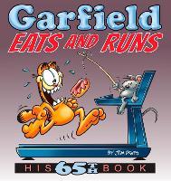 Garfield Eats and Runs: His 65th Book - Garfield (Paperback)