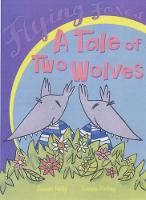 A Tale of Two Wolves - Flying Foxes (Hardback)