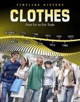 Clothes: From Furs to Fair Trade - Timeline History (Hardback)