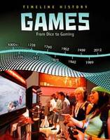 Games: From Dice to Gaming - Timeline History (Hardback)