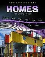 Homes: From Caves to Eco-pods - Timeline History (Paperback)