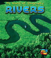 Rivers - Young Explorer: My World of Geography S. (Paperback)