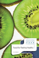 Food for Feeling Healthy - Making Healthy Food Choices (Paperback)