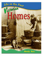 Victorian Homes - Life in the Past (Hardback)