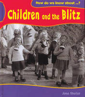 Children and the Blitz - How Do We Know About? (Paperback)