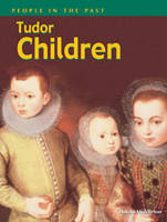 Tudor Children - People in the Past (Paperback)