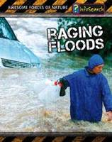 Raging Floods - InfoSearch: Awesome Forces of Nature (Paperback)
