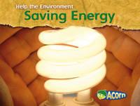 Saving Energy - Acorn: Help the Environment (Hardback)
