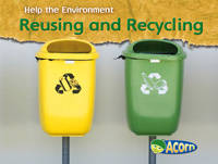 Reusing and Recycling - Acorn: Help the Environment (Paperback)