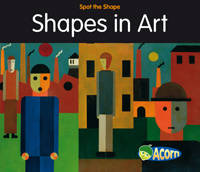 Shapes in Art - Acorn: Spot the Shape! (Paperback)