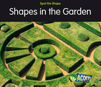 Shapes in Gardens - Acorn: Spot the Shape! (Paperback)