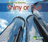 Shiny or Dull - Acorn: Properties of Materials (Paperback)