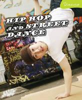 Hip Hop and Street Dance - Dance (Hardback)