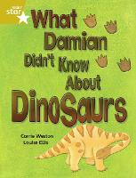 Rigby Star Independent Gold Reader 3: What Damian didn't Know about Dinosaurs - STAR INDEPENDENT (Paperback)