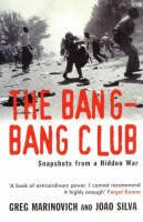 The Bang-bang Club: The Making of the New South Africa (Hardback)